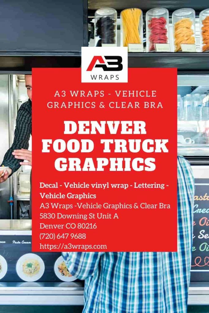 Denver Food truck graphics by A3 Wraps - Vehicle Graphics & Clear Bra