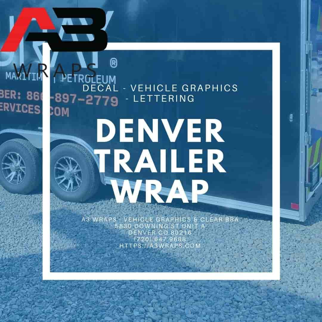 Denver Trailer wrap by A3 Wraps - Vehicle Graphics & Clear Bra