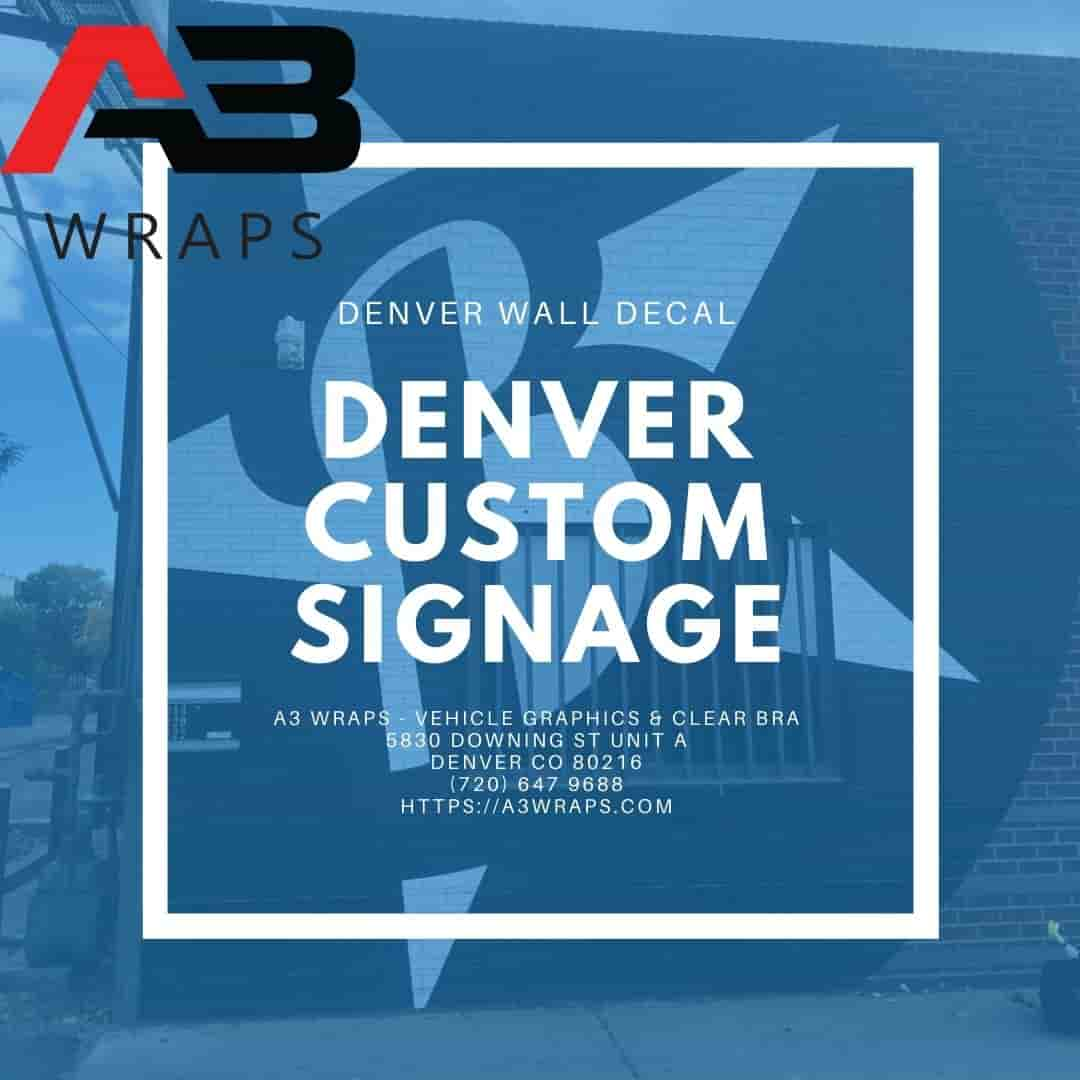 Denver custom Signage  by A3 Wraps - Vehicle Graphics & Clear Bra